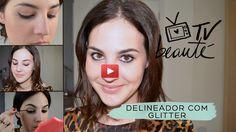 TV Beauté: delineador com glitter