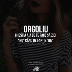 "Orgoliul = chestia aia care te face sa zici ""NU"" cand de fapt e ""DA"" Words Quotes, Love Quotes, Inspirational Quotes, Smart Quotes, Bad Girl Aesthetic, Fake Friends, True Words, Vocabulary, Favorite Quotes"