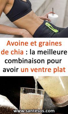 Avoine et graines de chia : la meilleure combinaison pour avoir un ventre plat #avoine #grainesdechia #ventreplat #pertedepoids