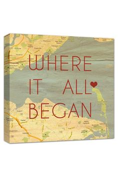 ''where it all began''  Map on canvas of YOUR place!