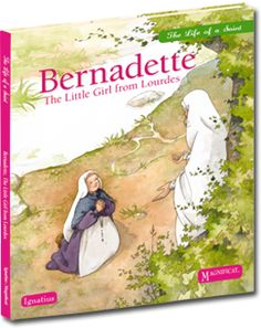 Bernadette, The Little Girl from Lourdes