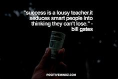"""Success is a lousy teacher. It seduces smart people into thinking they can't lose."" - Bill Gates [2048x1367] via QuotesPorn on March 30 2018 at 01:16AM"