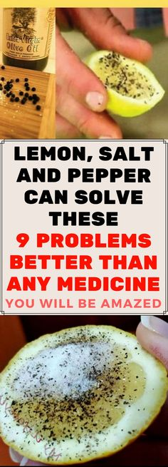 LEMON, SALT AND PEPPER CAN SOLVE THESE 9 PROBLEMS BETTER THAN ANY MEDICINE.. Need to know!!!