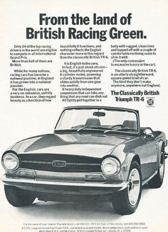 "An original 1971 advertisement for the Triumph TR-6. A close photo print of this convertible car. Detailing British racing in England. A national past time turned passion. ""From the land of British Ra"