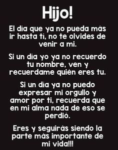 To my Children ❣️ A mis Hijos ❣️ Mother Son Quotes, Mommy Quotes, Family Quotes, Me Quotes, Grandson Quotes, Diva Quotes, Truth Quotes, Spanish Inspirational Quotes, Spanish Quotes