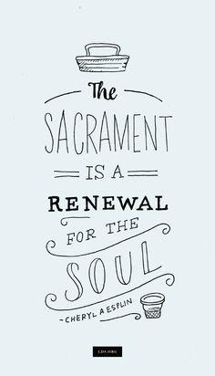 The Sacrament - A Renewal for the Soul—Cheryl A. Esplin #HisDay #LDS