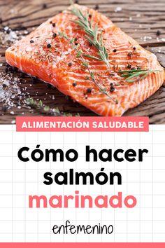 Cómo hacer salmón marinado #receta Pescado Salmon, Quick Recipes, Healthy Recipes, Diet Apps, Nutritious Snacks, Food Decoration, Salmon Recipes, Fish And Seafood, Creative Food