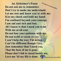 Alzheimer's...such a sad disease. Takes a your life and turns it into something you no longer recognize.