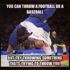 You can throw a football or a baseball, but try throwing something that's trying to throw you.