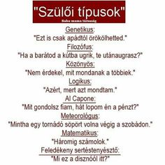Szülői típusok Wtf Funny, Funny Jokes, True 1, Fun Fair, Everything Funny, Science Humor, Lol, Interesting Quotes, Try Not To Laugh