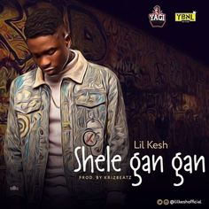 [Music] Lil Kesh  Shele Gan Gan (Prod. By Krizbeatz)   There is virtually no stopping for Lil Kesh. TheYAGI/YBNLact is out with a new banger titled Shele Gan Gan which is produced byKrizbeatz.  Is this a chart topper? Listen below and share your thoughts.  Listen & Download Lil Kesh  Shele Gan Gan (Prod. By Krizbeatz) Below;  DOWNLOAD MP3  music
