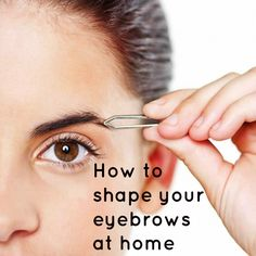 We asked an eyebrow expert for her top tips on DIY eyebrow shaping - here's how to get the perfect arch at home!