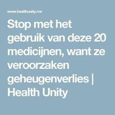 Stop met het gebruik van deze 20 medicijnen, want ze veroorzaken geheugenverlies   Health Unity Health Matters, Good To Know, Health Tips, Medicine, Website, Healthy, Fitness, Planters, Favorite Recipes