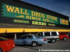 Wall Drug, Wall, SD. Free Ice Water... do not miss it!