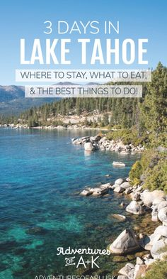 3 Days in Lake Tahoe Itinerary: The best things to do in Lake Tahoe! Emerald Bay Lake Tahoe, Kings Beach Lake Tahoe, Sand Harbor Lake Tahoe, Lake Tahoe Map, Lake Tahoe Summer, Lake Tahoe Resorts, Lake Tahoe Vacation, North Lake Tahoe Hotels, South Lake Tahoe Camping