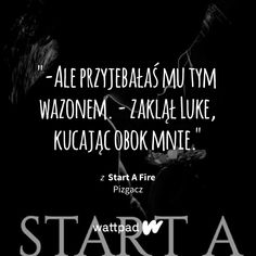 Start A Fire - Jesteś dziwną dziewczyną. Wattpad Quotes, True Quotes, Proverbs, Burns, Poems, Thoughts, Life, Quote, Poetry