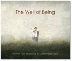 The Well of Being: A Children's Book for Adults by Jean-Pierre Weill, Hardcover Books To Read In Your 20s, Good Books, My Books, Reading Online, Books Online, So Little Time, The Book, Audio Books, Childrens Books