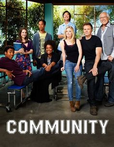 Community-hands down, one of the funniest shows. Wonderful and Weird and GREAT! Watch it!