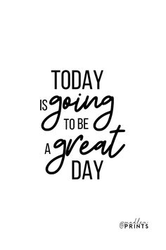 Today Is Going To Be A Great Day print is a high quality instantly downloadable printable wall art. Decor your home, nursery or office in an affordable way! Print it and frame it - it's really that easy! #printableart #quoteprint #interior #homedecor #etsy Printable Quotes, Printable Planner, Printable Wall Art, Printables, Great Day Quotes, Quote Of The Day, Quote Prints, Wall Prints, Art Quotes