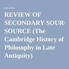 REVIEW OF SECONDARY SOURCE (The Cambridge History of Philosophy in Late Antiquity)
