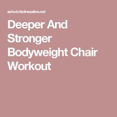 Deeper And Stronger Bodyweight Chair Workout