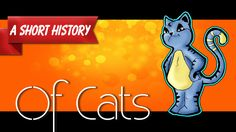 """A Short History Of Cats"""