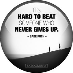 It's hard to beat someone who never gives up –Babe Ruth  #quote #motivation #hustle #freelancer #entrepreneur #artist #freedom #inspiration #create #success #highperformance