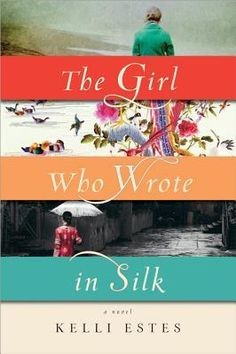 The Girl Who Wrote in Silk, Kelli Estes. Inara is exploring her deceased aunt's estate when she finds an elaborately stitched piece of fabric. As she peels back layer upon layer of the secrets it holds, Inara's life becomes interwoven w/ that of Mei Lein, a Chinese girl mysteriously driven from her home a century before. Through the stories Mei Lein tells in silk, Inara uncovers a tragic truth that will shake her family to its core & force her to make an impossible choice.