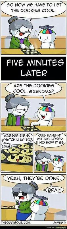 Them some cool-ass Cookies, brah.