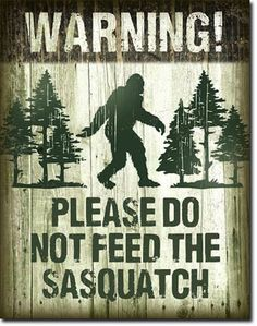 NEW Warning Don't Feed Sasquatch Attention Antique Vintage Look Funny Metal Sign