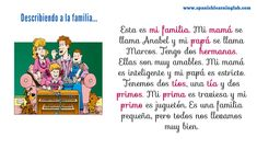 ¡Hola! We have already covered a list of family members in the previous lesson and dicussed a little about how to describe them using SER plus adjectives. We basically covered most of the vocabular…