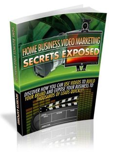 Home Business Video Marketing Secrets Exposed PDF eBook with Full resale rights!