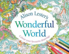 Buy Alison Lester's Wonderful World by Alison Lester at Mighty Ape NZ. If you've ever wanted to draw like Alison Lester – now you can! Enjoy colouring the scenes from some of Alison's most popular books. A colouring book . Coloring Books, Coloring Pages, Colouring, Alison Lester, Boomerang Books, Book Reviews For Kids, Activities For Adults, Most Popular Books, Author Studies