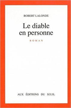 Diable en personne (Le): Amazon.ca: Robert Lalonde: Books