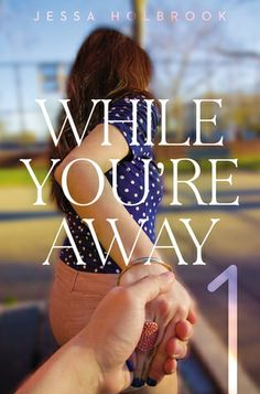 In Review: While You're Away (While You're Away #1) by Jessa Holbrook