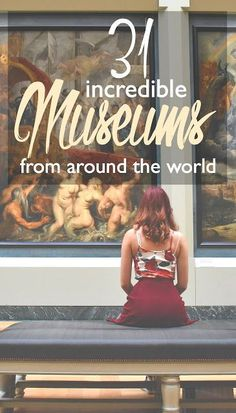 31 Incredible Museums from around the World | http://CosmosMariners.com