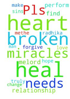 Pls pray for me -   	 		 			 				 					 						Lord I pray that you can help my broken relationship. I hope that you can heal Radhika heart and find the love that she truly has for me.Lord, I pray that you change me and make methe man that she needs. Only you lord can perform miracles. Only you can heal her broken heart. Lord I ask that you forgive me for all of my sins. 					 				 			 		 	   Posted at: https://prayerrequest.com/t/5Ae #pray #prayer #request #prayerrequest