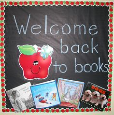 Lorri's School Library Blog-welcome back to books library bulletin board