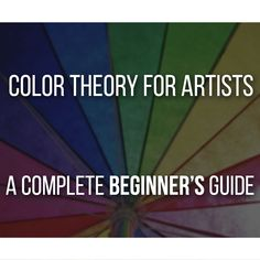 Color Theory For Artists - A Complete Beginner's Guide - Don Corgi