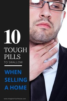 10 Tough Pills to Swallow when Selling a Home #azmegahomes #realestate