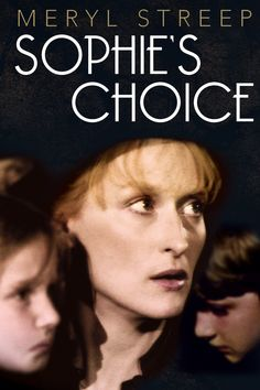 Sophie's Choice. Excellent movie