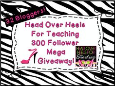 Head Over Heels For Teaching: 300 Follower Mega Giveaway!