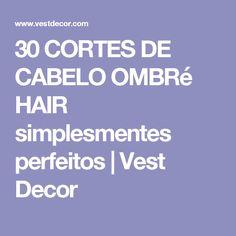 30 CORTES DE CABELO OMBRé HAIR simplesmentes perfeitos | Vest Decor