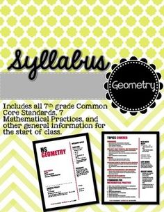 Math-Syllabus-Pack-6th-7th-8th-grade-Algebra-Geometry-2000676 Teaching Resources - TeachersPayTeachers.com  This is a bundle of all Syllabi from 6th grade through Geometry! These are all tailored with Common Core Standards, 8 Mathematical Practices, and other general information for the start of class.   It is fully editable in Microsoft Publisher.