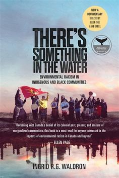 Buy There's Something In The Water: Environmental Racism in Indigenous & Black Communities by Ingrid R. Waldron and Read this Book on Kobo's Free Apps. Discover Kobo's Vast Collection of Ebooks and Audiobooks Today - Over 4 Million Titles! Good Books, Books To Read, Environmental Justice, Environmental Education, Indigenous Peoples Day, Black Authors, Canadian History
