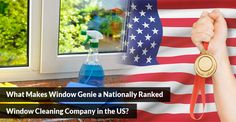 What Makes Window Genie a Nationally Ranked Window Cleaning Company in the US?