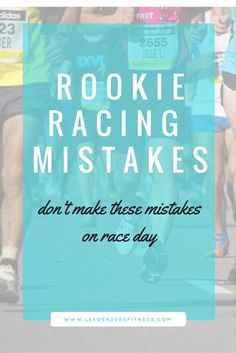 don't make these rookie running mistakes on race day.