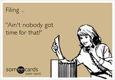 Filing ... 'Ain't nobody got time for that!' Office humor .