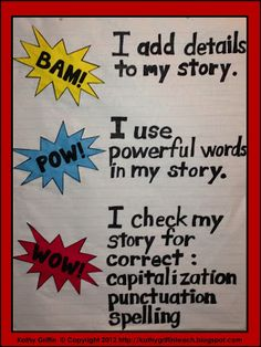 Use a FUN anchor chart to help your students evaluate their own writing. BAM! POW! WOW! Get Your Students WRITING! Kathy Griffin's Teaching Strategies