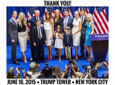"Donald J. Trump ""I wanted to take this opportunity to thank my family for their absolutely amazing support since I announced my candidacy on June 16, 2015. They have been there for me every step of the way. Because of them -- I can focus on becoming your next President of the United States -- and MAKING AMERICA GREAT AGAIN with you! Love you all! — with Eric Trump, Melania Trump, Donald Trump Jr. and Ivanka Trump at Trump Tower New York."""